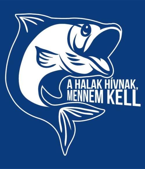 A halak hívnak Póló - Ha Fishing rajongó ezeket a pólókat tuti imádni fogod!