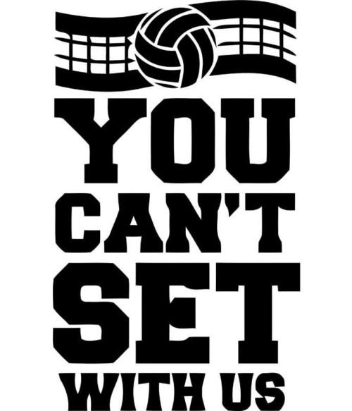 You can't set with us Póló - Ha Volleyball rajongó ezeket a pólókat tuti imádni fogod!