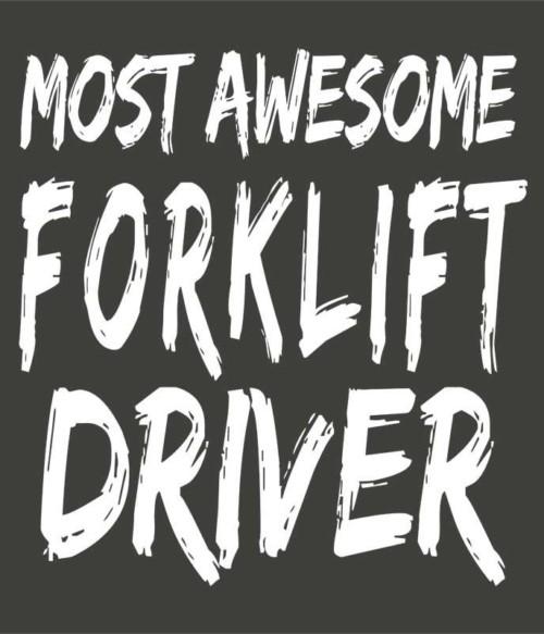 Awesome forklift driver Póló - Ha Forklift Driver rajongó ezeket a pólókat tuti imádni fogod!