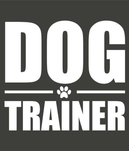 Dog trainer Póló - Ha Dog rajongó ezeket a pólókat tuti imádni fogod!