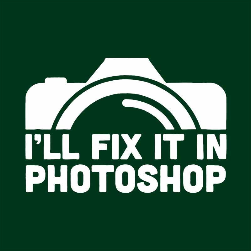 d35d65bb2c I'll fix it in photoshop Póló - Photography
