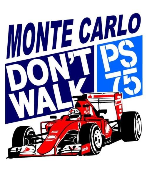 Montecarlo don't walk Póló - Ha Formula 1 rajongó ezeket a pólókat tuti imádni fogod!