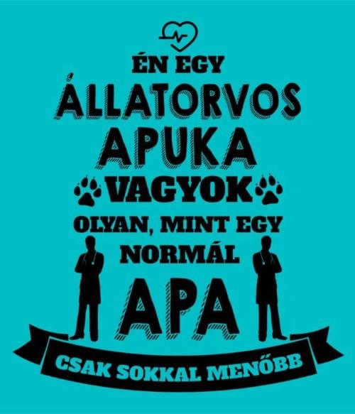Állatorvos apa Póló - Ha Veterinary rajongó ezeket a pólókat tuti imádni fogod!
