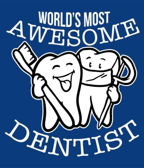 World's most awesome dentist Póló - Ha Dentist rajongó ezeket a pólókat tuti imádni fogod!
