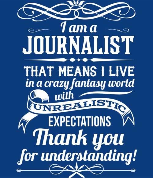 I'm a journalist Póló - Ha Journalist rajongó ezeket a pólókat tuti imádni fogod!