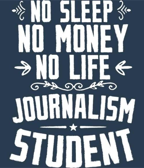 Journalism student Póló - Ha Journalist rajongó ezeket a pólókat tuti imádni fogod!