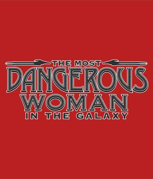 The most dangerous woman Póló - Ha Guardians of the Galaxy rajongó ezeket a pólókat tuti imádni fogod!