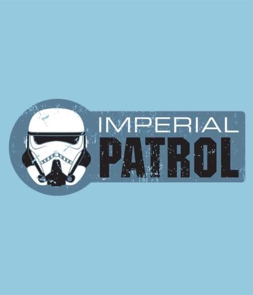 Imperial Patrol Póló - Ha Star Wars rajongó ezeket a pólókat tuti imádni fogod!