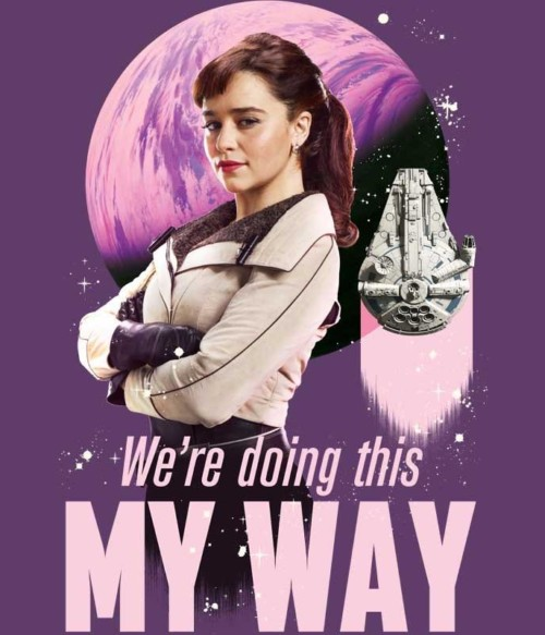 Qi'ra my way Póló - Ha Star Wars rajongó ezeket a pólókat tuti imádni fogod!