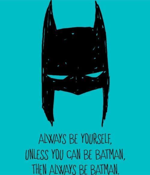 Always be Batman Póló - Ha Batman rajongó ezeket a pólókat tuti imádni fogod!