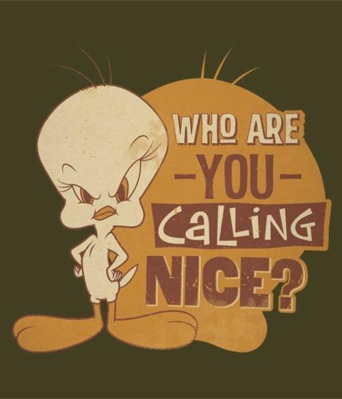 Who are you calling nice? Póló - Ha Looney Tunes rajongó ezeket a pólókat tuti imádni fogod!