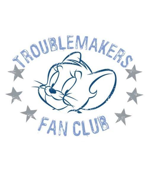 Troublemakers Fan Club Póló - Ha Tom and Jerry rajongó ezeket a pólókat tuti imádni fogod!